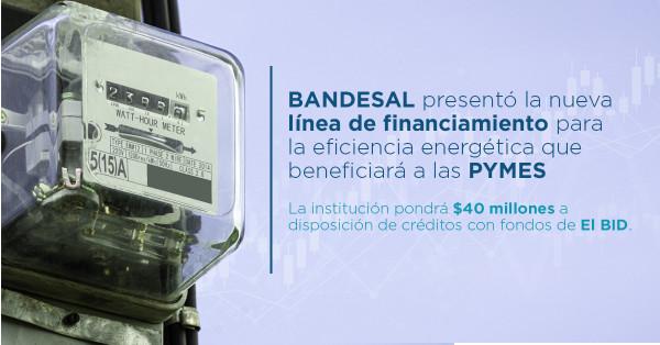 bandesal-y-bid-presentan-micrositio-para-financiamiento-de-eficiencia-energetica